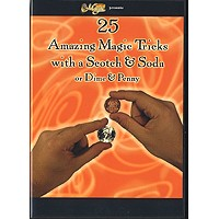 25 AMAZING MAGIC TRICKS WITH SCOTCH & SODA